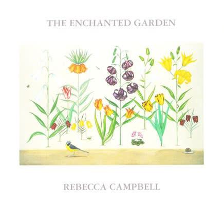 Rebecca Campbell : The Enchanted Garden
