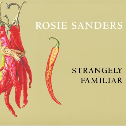 Rosie Sanders : Strangely Familiar