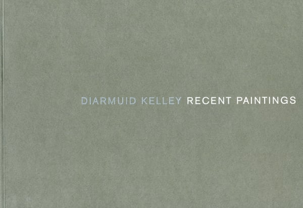 Diarmuid Kelley: Recent Paintings