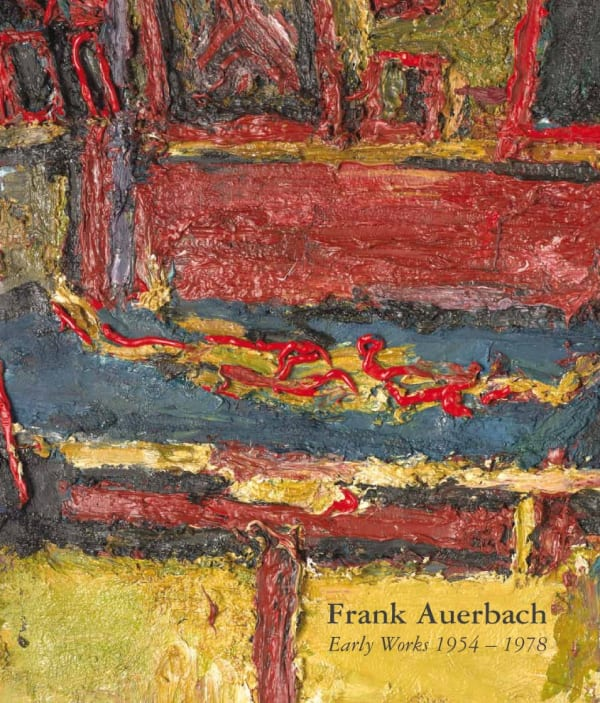 Frank Auerbach: Early Works 1954-1978