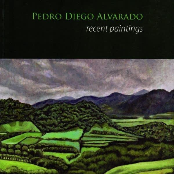Pedro Diego Alvarado: Recent Paintings