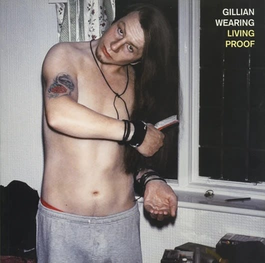 Gillian Wearing: Living Proof