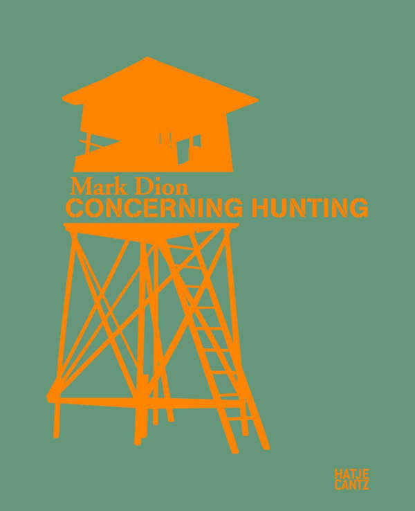 Mark Dion: Concerning Hunting