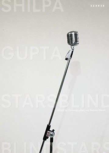 Shilpa Gupta: BlindStars StarsBlind