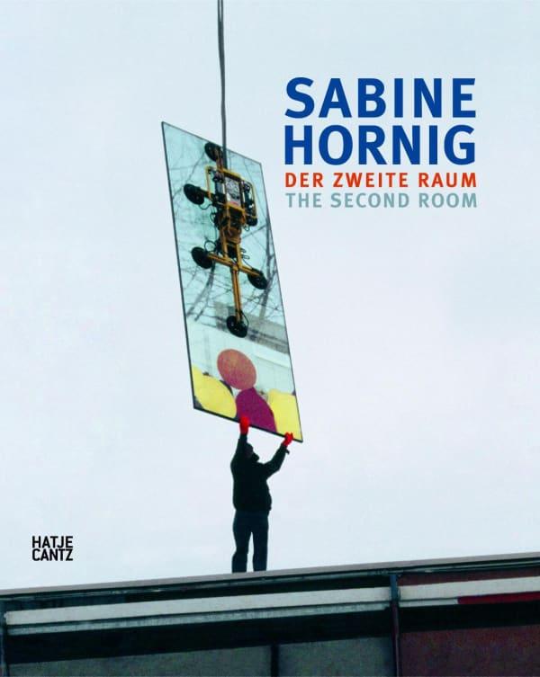 Sabine Hornig: Der zweite Raum (The Second Room)
