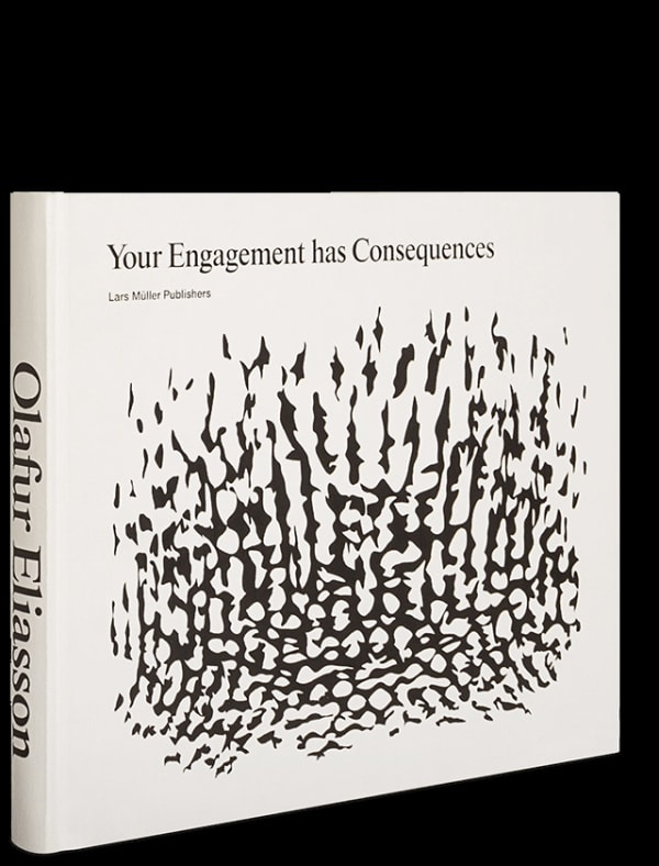 Olafur Eliasson: Your Engagement has Consequences