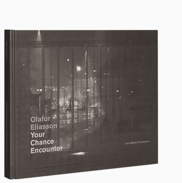 Olafur Eliasson: Your Chance Encounter