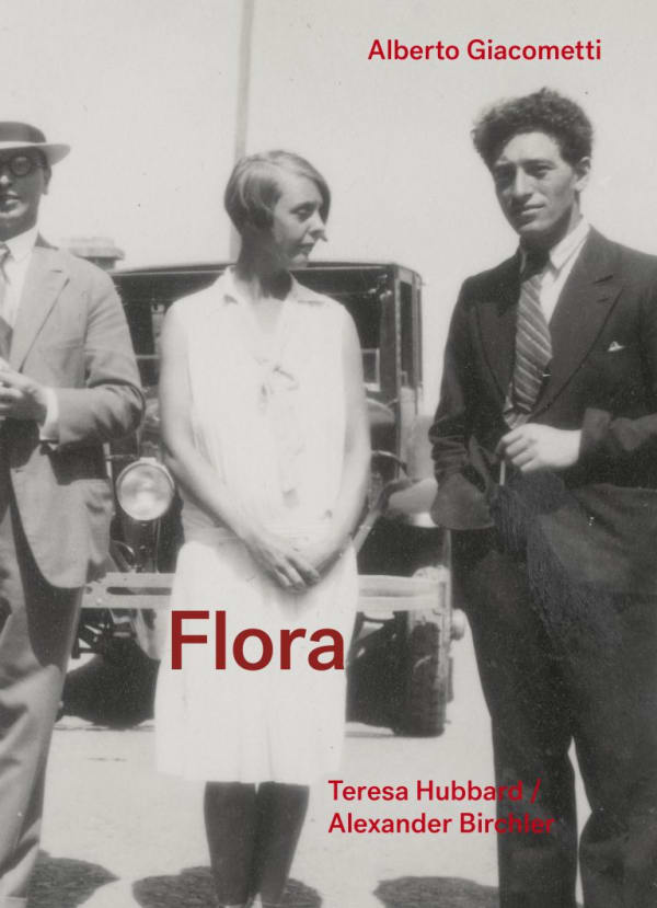 Alberto Giacometti / Flora – Teresa Hubbard / Alexander Birchler