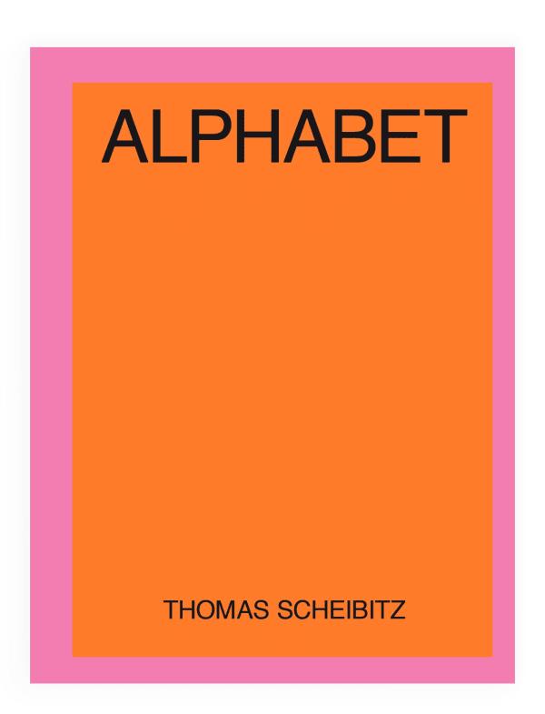 Thomas Scheibitz: Alphabet