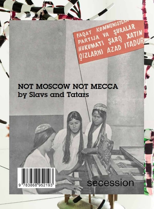 Slavs and Tatars: Not Moscow Not Mecca