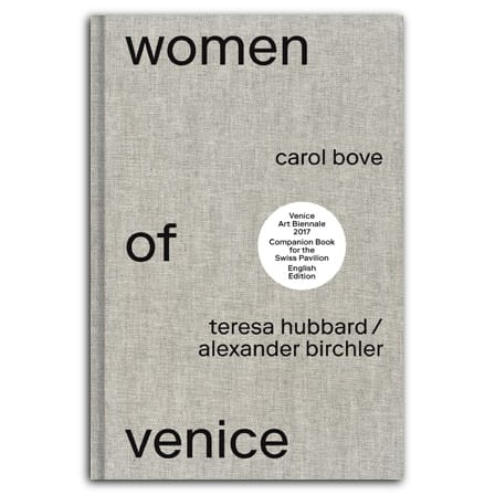 Teresa Hubbard / Alexander Birchler: Women of Venice