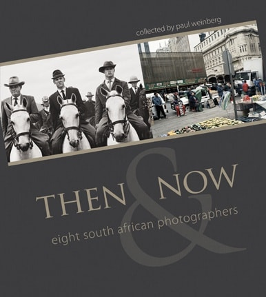 Then And Now: Eight South African Photographers Paul Weinberg