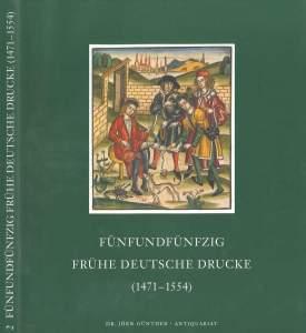 Fünfundfünfzig frühe deutsche Drucke