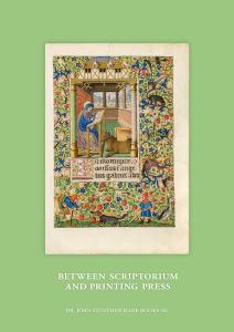 Between Scriptorium and Printing Press
