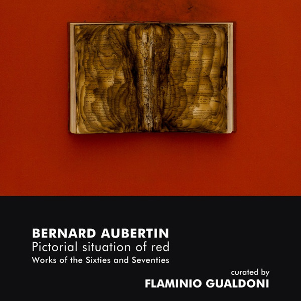 Opening exhibition Bernard Aubertin : Pictorial situation of red . Works of the Sixties and Seventies