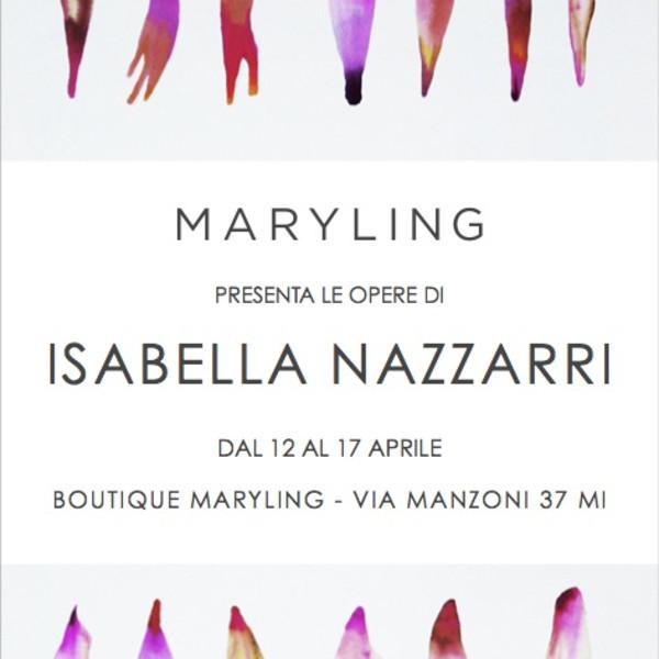 MARYLING presenta le opere di Isabella Nazzarri