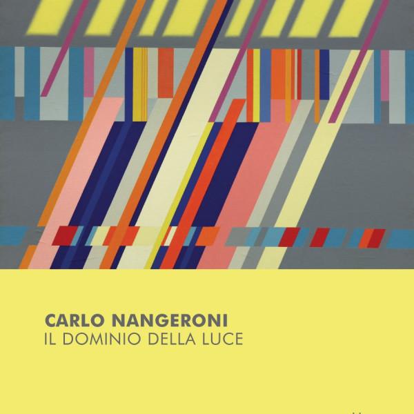 Opening Carlo Nangeroni. Il dominio della luce
