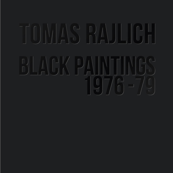 Opening Tomas Rajlich: Black paintings 1976-79