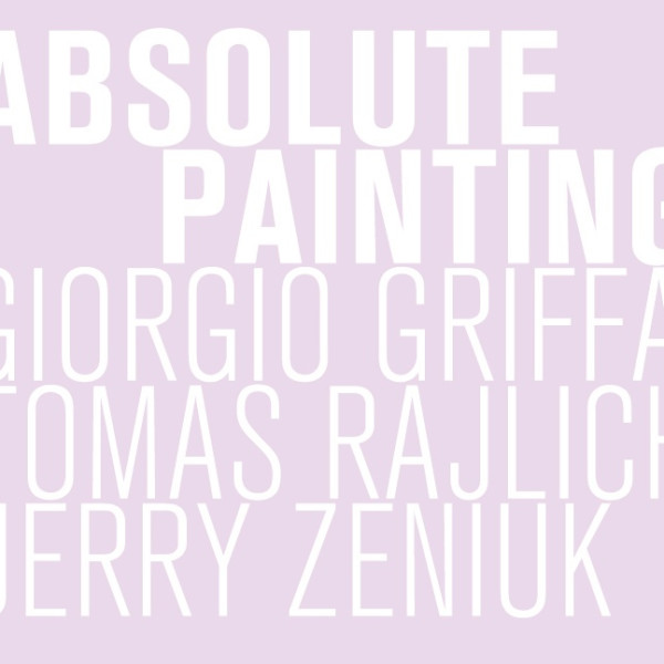 Absolute Painting. Giorgio Griffa, Tomas Rajlich and Jerry Zeniuk