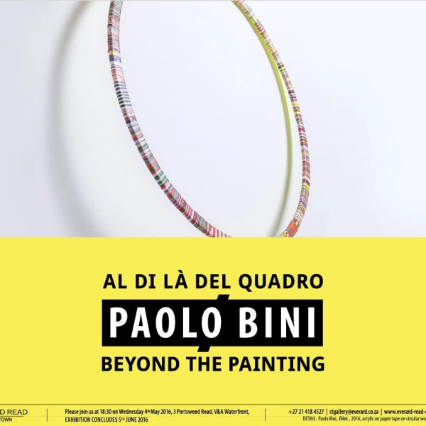 """Paolo Bini, """"Beyond the Painting"""", Solo Exhibition at Everard Read, Cape Town, South Africa"""
