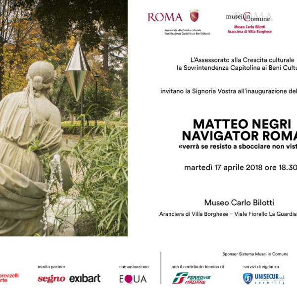 Matteo Negri | Navigator Roma, Museo Carlo Bilotti solo show