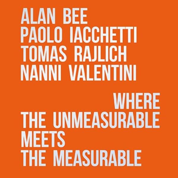 Where the unmeasurable meets the measurable. Alan Bee, Paolo Iacchetti, Tomas Rajlich, Nanni Valentini, video della mostra collettiva di Alan...