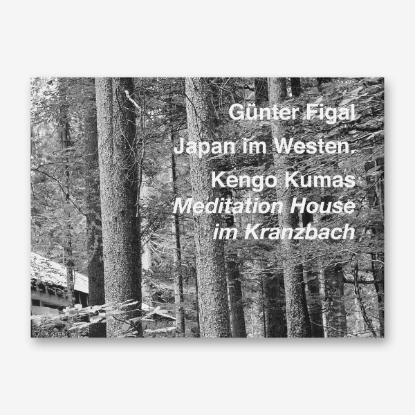 New publication: Günter Figal - Japan im Westen - Kengo Kumas Meditation House im Kranzbach
