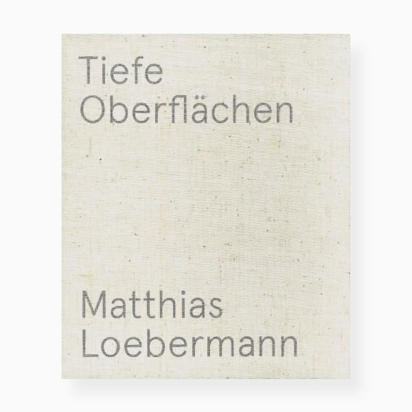 Neuerscheinung: Matthias Loebermann – Tiefe Oberflächen. Bauten und Bilder