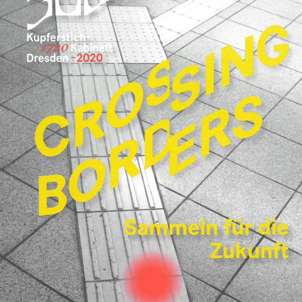 """Jürgen Schön u.a. """"Crossing Borders - Sammeln für die Zukunft"""""""