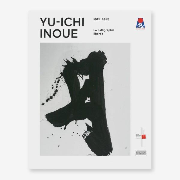 Ausstellungskatalog: YU-ICHI INOUE. La calligraphie libérée (1916-1985)