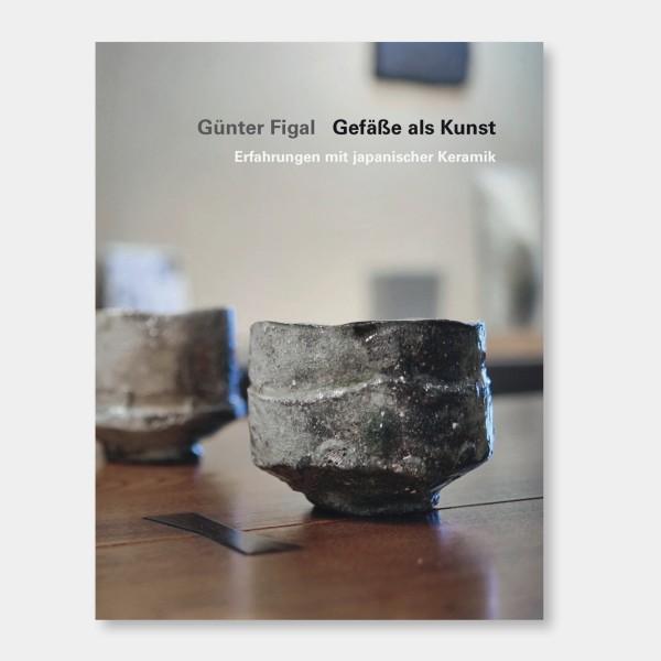 Neuerscheinung: Günter Figal - Gefäße als Kunst. Erfahrungen mit japanischer Keramik