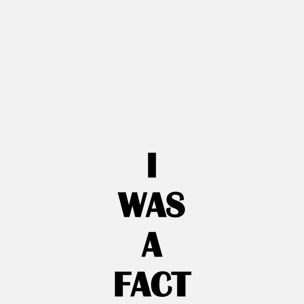 I WAS A FACT, 2018