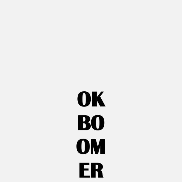OK BOOMER, 2019
