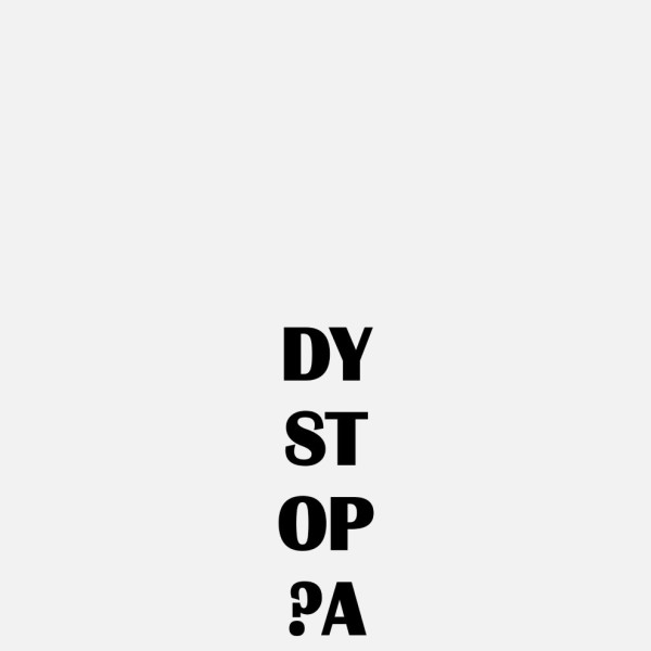 DYSTOP?A, 2019