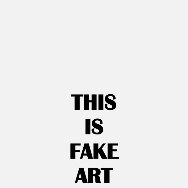 THIS IS FAKE ART, 2018