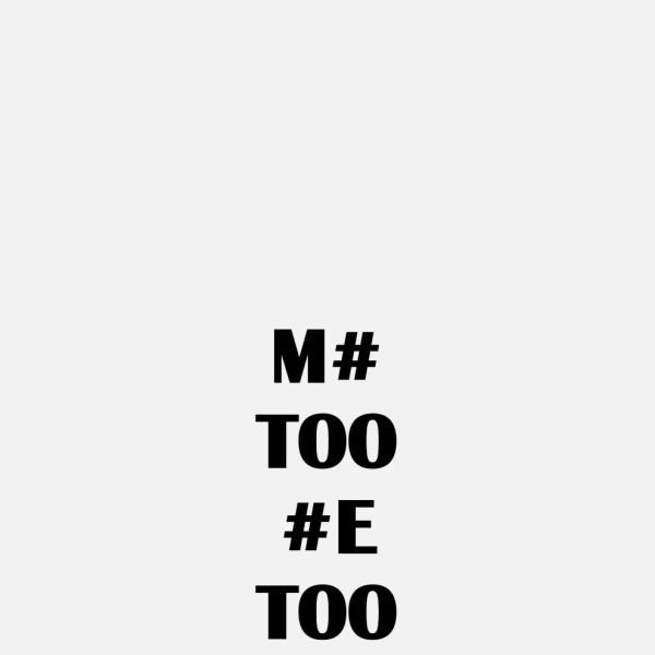 M# TOO #E TOO, 2018