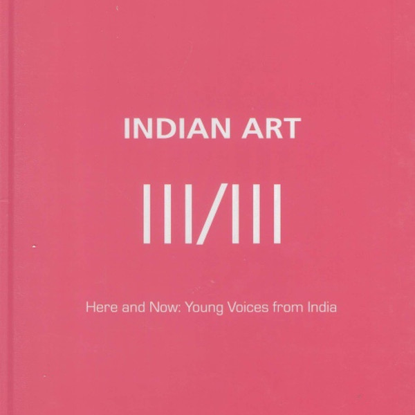 Indian Art III/III: Here and Now: Young Voices from India Grosvenor Vadehra Gallery