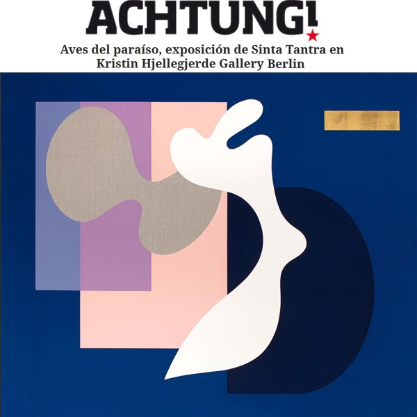 Aves del paraíso, exposición de Sinta Tantra en Kristin Hjellegjerde Gallery Berlin