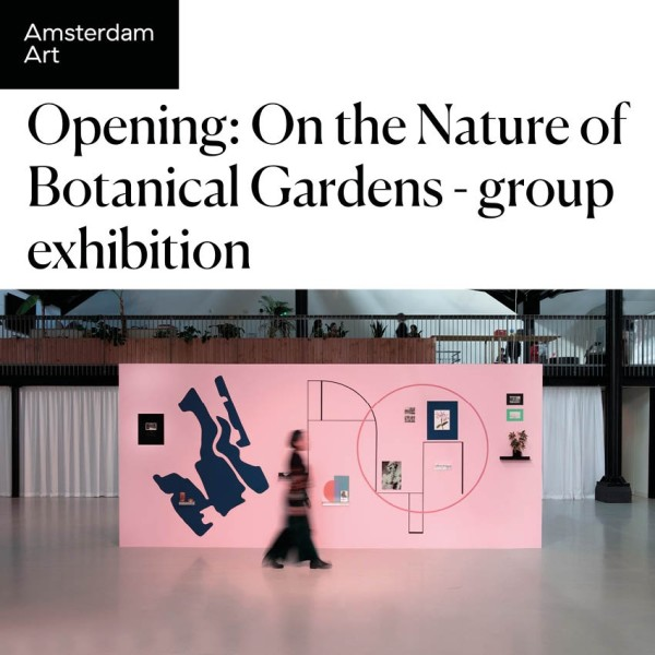 Opening: On the Nature of Botanical Gardens - group exhibition.