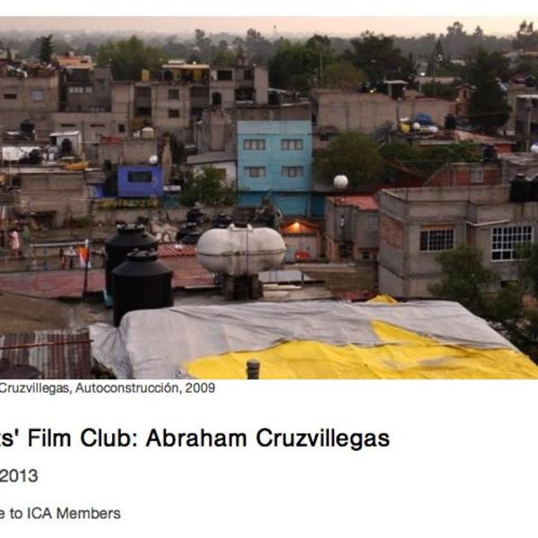 Abraham Cruzvillegas: Artists' Film Club, ICA