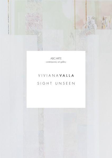 Sight Unseen. Viviana Valla
