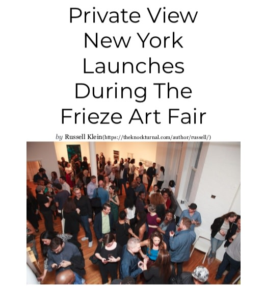 Private View New York Launches During The Frieze Art Fair
