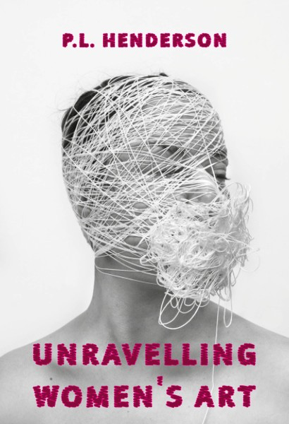 Unravelling Women's Art: Creators, Rebels, & Innovators in Textile Arts