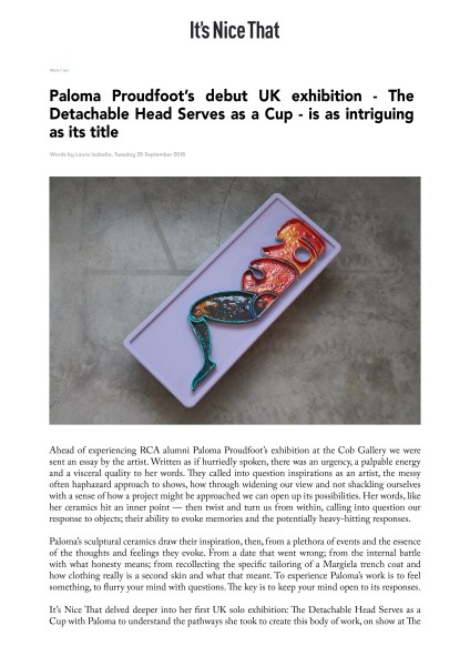 Paloma Proudfoot's debut UK exhibition - The Detachable Head Serves as a Cup - is as intriguing as its title