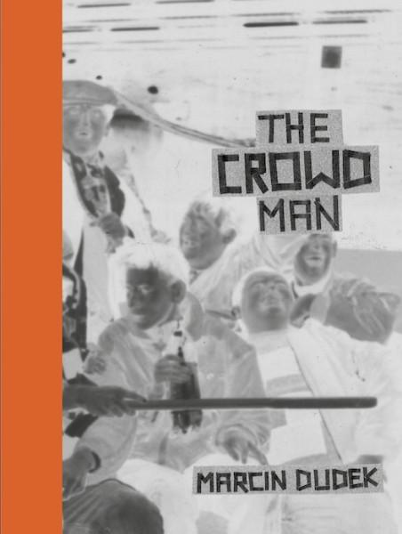 Marcin Dudek: The Crowd Man
