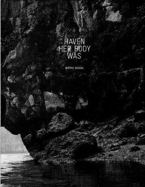 Noémie Goudal: Haven Her Body Was