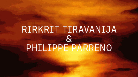 Artist Talk with Philippe Parreno & Rirkrit Tiravanija