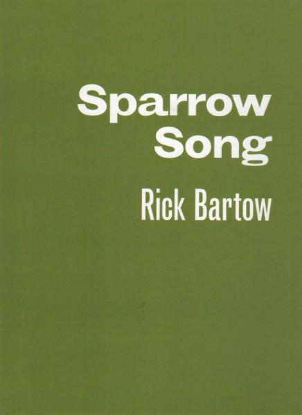 Rick Bartow: Sparrow Song, 1946-2016