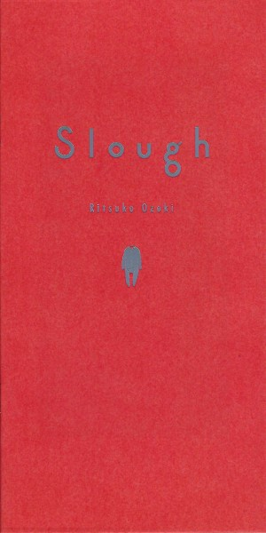 Ritsuko Ozeki: Slough