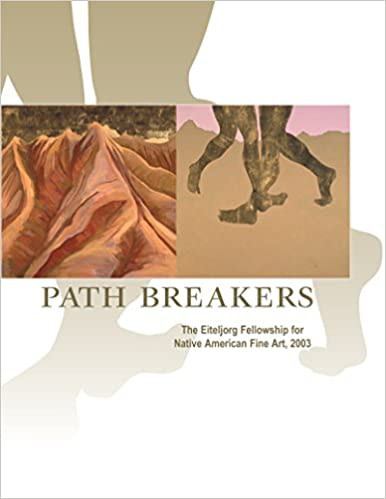 Path Breakers: The Eiteljorg Fellowship for Native American Fine Art, 2003